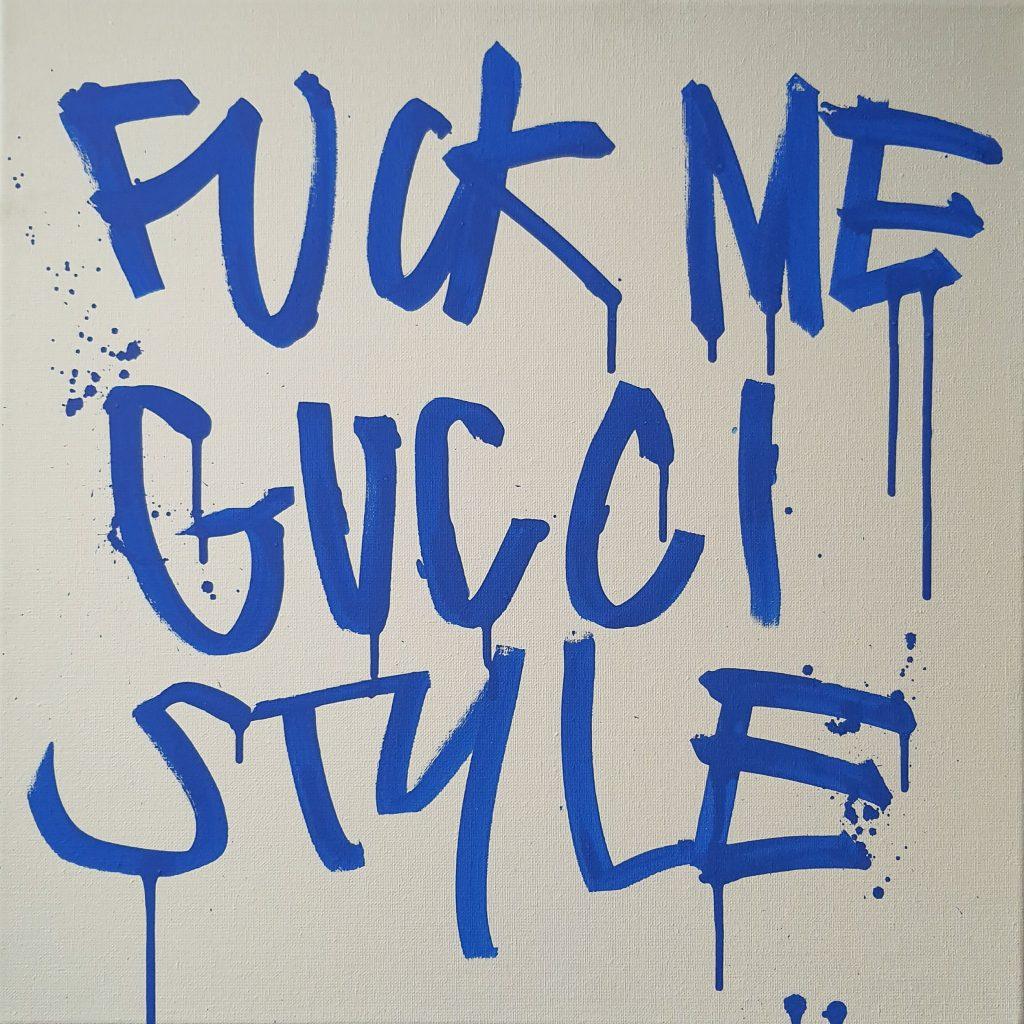 Fuck Me Gucci Style