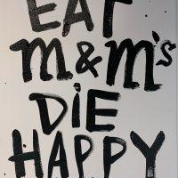 Eat M&M's die Happy