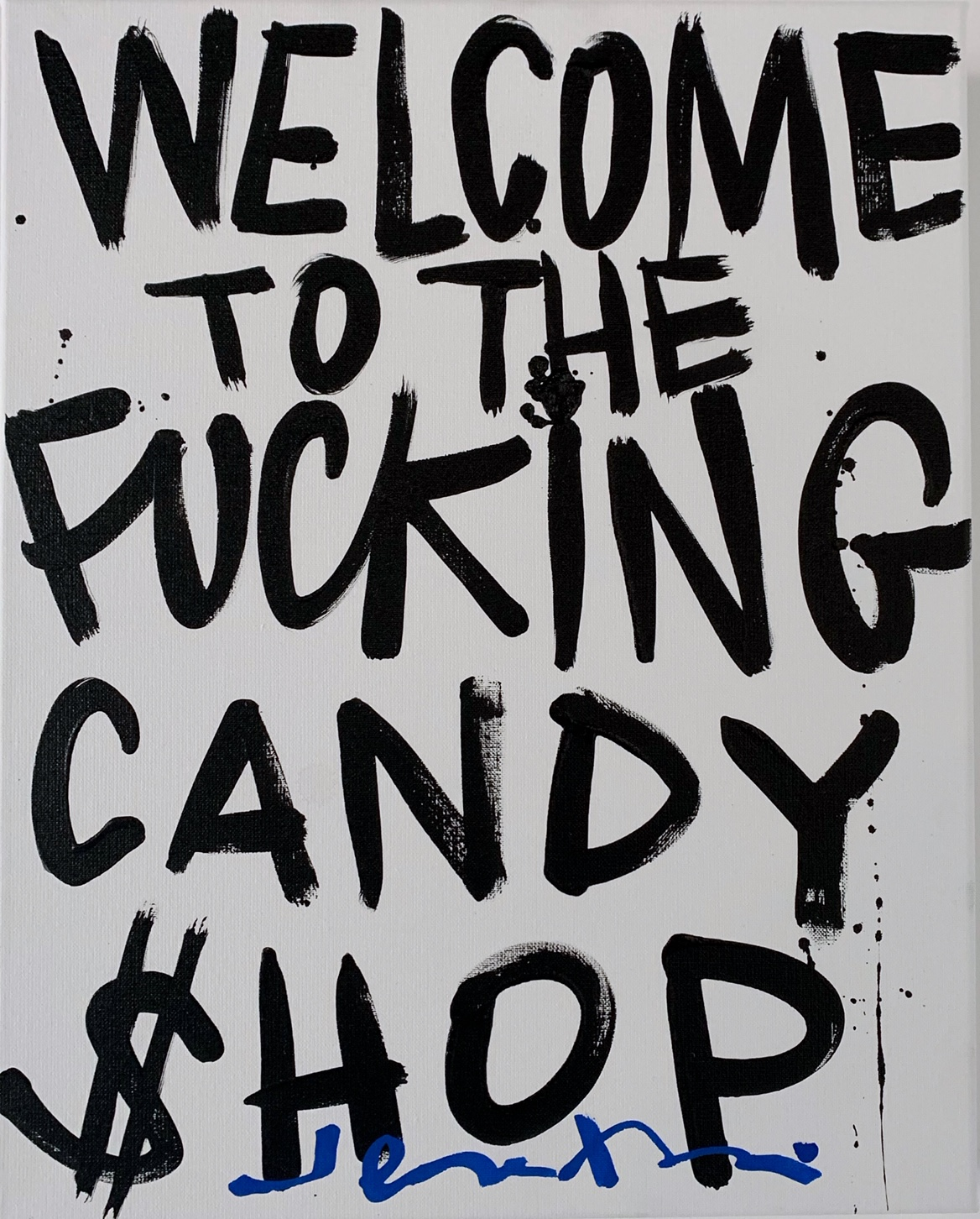 Welcome to the fucking candy $hop